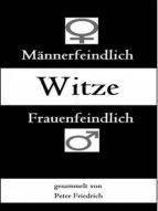 MÄNNER- UND FRAUENFEINDLICHE WITZE