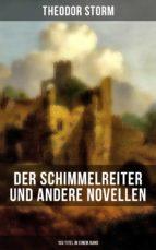 Der Schimmelreiter und andere Novellen (103 Titel in einem Band) (ebook)