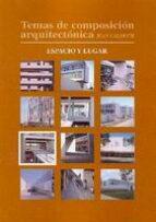 Temas de composición arquitectónica. 7. Espacio y lugar