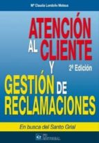 ATENCIÓN AL CLIENTE Y GESTION DE RECLAMACIONES