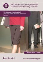 Procesos de gestión de calidad en hostelería y turismo. HOTG0208  (ebook)