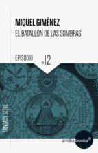El batallón de las sombras XII: Luz en las tinieblas (ebook)