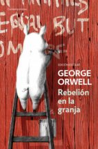 REBELIÓN EN LA GRANJA (EDICIÓN ESCOLAR) (EDICIÓN DEFINITIVA AVALADA POR THE ORWELL ESTATE)