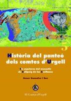 HISTÒRIA DEL PANTEÓ DELS COMTES D'URGELL.