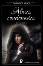 ALMAS CONDENADAS (TRILOGÍA DHAMPYR 3)