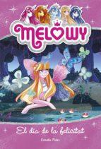 Melowy. El dia de la felicitat (ebook)