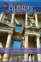 Breve historia de las ciudades del mundo clsico (ebook)