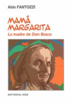 Mamá Margarita. La madre de D. Bosco