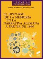 EL DISCURSO DE LA MEMORIA EN LA NARRATIVA ALEMANA A PARTIR DE 1990