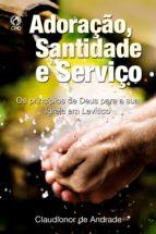 Adoração, Santidade e Serviço (ebook)