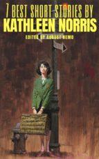 7 best short stories by Kathleen Norris (ebook)