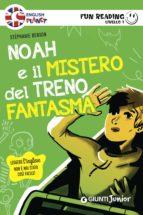Noah e il mistero del treno fantasma. Fun Reading - Livello 1 (ebook)