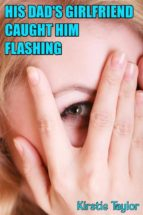 His Dad's Girlfriend Caught Him Flashing (ebook)