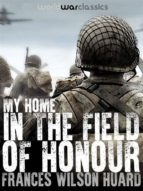 My Home In The Field Of Honour (ebook)