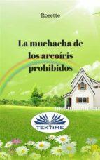 La muchacha de los arcoíris prohibidos (ebook)