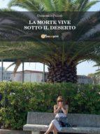 La Morte Vive Sotto Il Deserto (ebook)