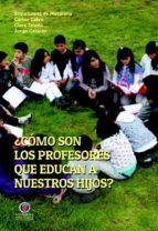 ¿Cómo son los profesores que educan a nuestros hijos?    (ebook)