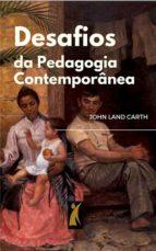 DESAFIOS DA PEDAGOGIA CONTEMPORÂNEA