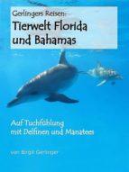 GERLINGERS REISEN: TIERWELT FLORIDA UND BAHAMAS