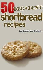 50 DECADENT SHORTBREAD RECIPES