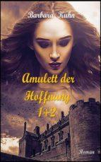 DAS AMULETT DER HOFFNUNG 1+2