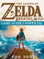 The Legend of Zelda Breath of The Wild Game Guide Unofficial (ebook)