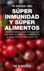 ¡súper Inmunidad Y Súper Alimentos!