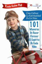 Cómo Cultivar La Espiritualidad En Los Niños (ebook)