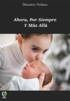 Ahora, Por Siempre Y Más Allá (ebook)