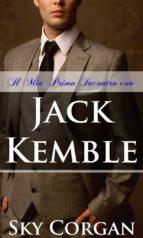 Il Mio Primo Incontro Con Jack Kemble (ebook)
