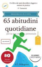 65 abitudini quotidiane per la tua crescita personale (ebook)