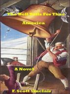 THE BELL TOLLS FOR THEE AMERICA: A NOVEL