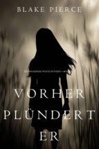 Vorher Plündert Er (Mackenzie White Mystery - Buch 9) (ebook)