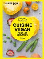 Cuisine vegan pour débutants - super sain (ebook)
