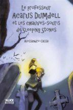Le professeur Acarus Dumdell et les chauves-souris de Sleeping Stones (ebook)
