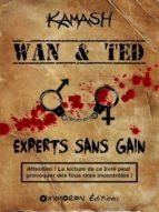 Wan & Ted - Experts Sans Gain (ebook)
