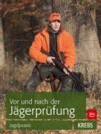 Vor und nach der Jägerprüfung: TEILAUSGABE Jagdpraxis (ebook)