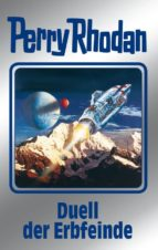 PERRY RHODAN 117: DUELL DER ERBFEINDE (SILBERBAND)