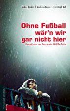 Ohne Fußball wär'n wir gar nicht hier (ebook)