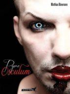 PYRE: OSCULUM