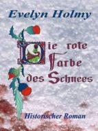 DIE ROTE FARBE DES SCHNEES