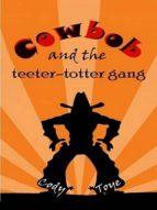 COWBOB AND THE TEETER-TOTTER GANG