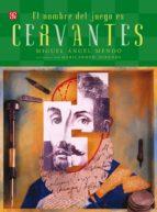 El nombre del juego es Miguel de Cervantes Saavedra