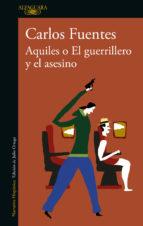 Aquiles o El guerrillero y el asesino (ebook)