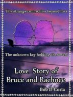 LOVE STORY OF BRUCE & RACHNEE