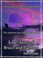 LOVE STORY OF BRUCE & RACHNEE