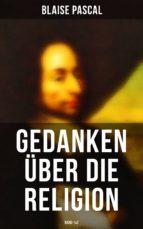 Blaise Pascal - Gedanken über die Religion (Gesamtausgabe in 2 Bänden) (ebook)
