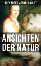 Alexander von Humboldt: Ansichten der Natur (ebook)