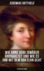 Wie Anne Bäbi Jowäger haushaltet und wie es ihm mit dem Doktern geht (Historischer Roman) (ebook)