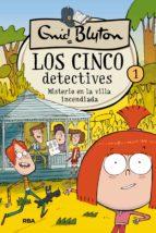 LOS CINCO DETECTIVES. MISTERIO EN LA VILLA INCENDIADA